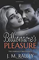Billionaire's Pleasure (Fareious Brothers)