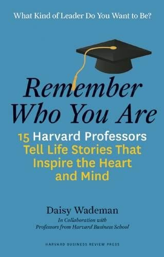 Remember Who You Are: Life Stories That Inspire the Heart and the Mindの詳細を見る