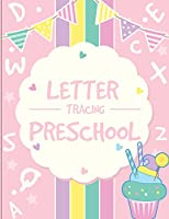 Letter Tracing Preschoolers: Tracing Letters Practice Workbook for Preschoolers Ages 3-5 (Kid's Educational Activity Books