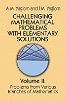 Challenging Mathematical Problems with Elementary Solutions, Vol. II (Dover Books on Mathematics)