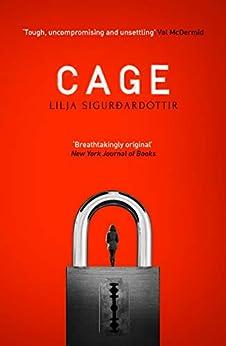 Cage (Reykjavik Noir Book 3) by [Sigurdardottir, Lilja]