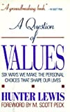A question of values: Six ways we make the personal choices that shape our lives