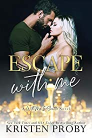 Escape With Me: A With Me In Seattle Novel (With Me In Seattle - The O'Callaghans Boo