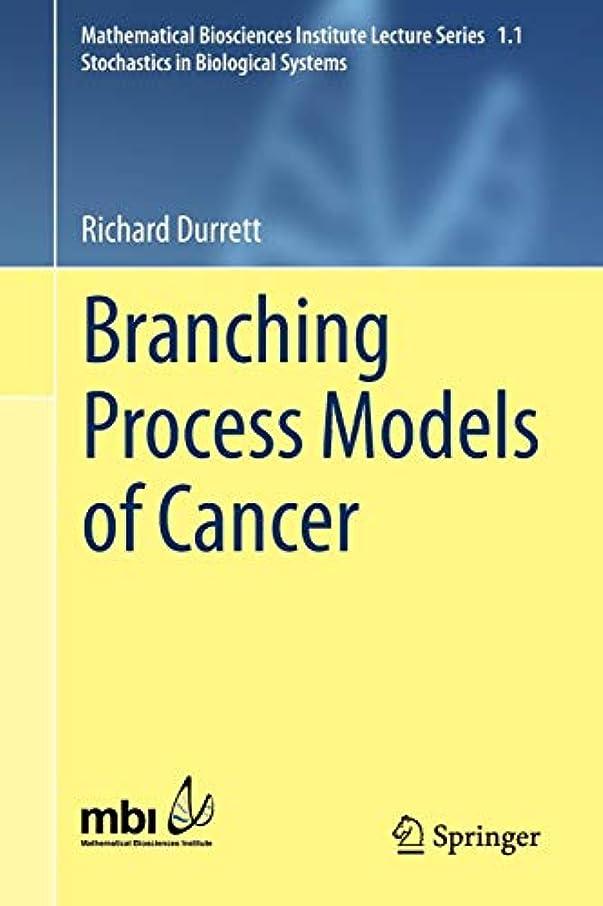 辛なひどい書店Branching Process Models of Cancer (Mathematical Biosciences Institute Lecture Series)