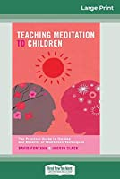 Teaching Meditation to Children (16pt Large Print Edition)