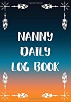 Nanny Daily Log Book: Track and Monitor The Baby's Schedule - Record Sleep, Feed, Time, Activity & Poop Diaper Change (Daily Nanny Log Tracker)