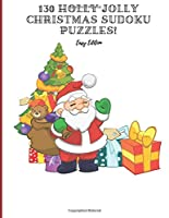 130 Holly Jolly Christmas Sudoku Puzzles!: Easy Edition
