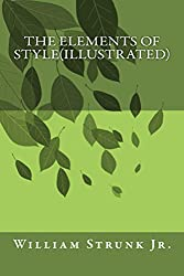 The Elements of Style(Illustrated): Formatted version with illustration on each chapter (English Edition)