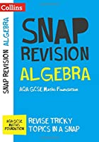 Algebra (for papers 1, 2 and 3): AQA GCSE 9-1 Maths Foundation (Collins Snap Revision)