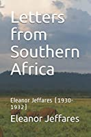 Letters from Southern Africa: Eleanor Jeffares (1930-1932) (Eleanor's Letters)