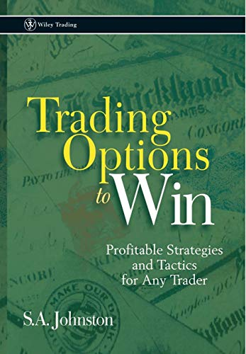 Download Trading Options to Win: Profitable Strategies and Tactics for Any Trader (Wiley Trading) 0471226858