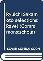 Ryuichi Sakamoto selections:Ravel (Commmons:schola)