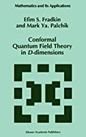 Conformal Quantum Field Theory in D-dimensions (Mathematics and Its Applications)