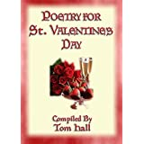 POETRY FOR ST. VALENTINE'S DAY - 91 poems for the lovestruck