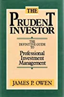 The Prudent Investor: Definitive Guide to Professional Investment Management