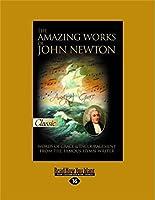 The Amazing Works of John Newton (Large Print 16pt)