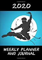 2020 Weekly Planner & Journal: Diary Gift for Martial Arts Students/Instructors/Teachers