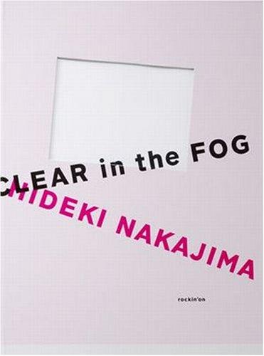 CLEAR in the FOG 中島英樹作品集の詳細を見る