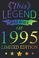 This Legend Was Born In 1995: Blank Lined Journal, Scratched Rainbow, Happy 24th Birthday Notebook, Logbook, Diary, Perfect Gift For 24 Year Old Boys And Girls