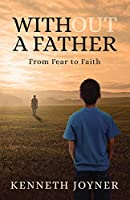 Without A Father: From Fear To Faith