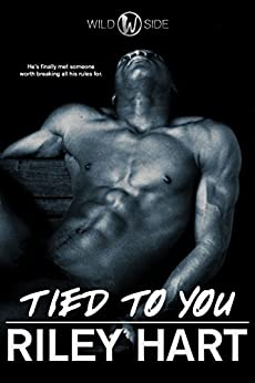 Tied to You (Wild Side Book 2) by [Hart, Riley]