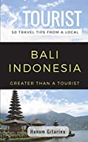 Greater Than a Tourist- Bali Indonesia: 50 Travel Tips from a Local