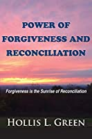 Power of Forgiveness and Reconciliation: Forgiveness is the Sunrise of Reconciliation