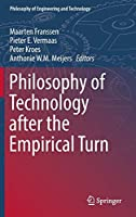 Philosophy of Technology after the Empirical Turn (Philosophy of Engineering and Technology)