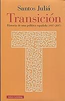 Transición : historia de una política española, 1937-2017