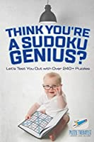 Think You're A Sudoku Genius? Let's Test You Out with Over 240+ Puzzles