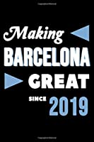 Making Barcelona Great Since 2019: College Ruled Journal or Notebook (6x9 inches) with 120 pages