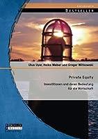 Private Equity: Investitionen und deren Bedeutung f?r die Wirtschaft (German Edition) [並行輸入品]