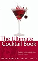 Ultimate Cocktail Book (Wordsworth Reference)
