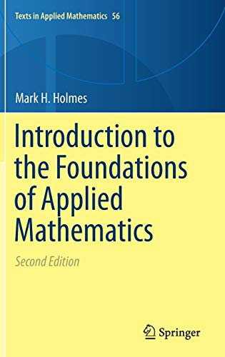 Download Introduction to the Foundations of Applied Mathematics (Texts in Applied Mathematics) 3030242609