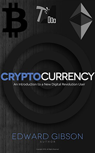 Cryptocurrency: An Introduction to a New Digital Revolution User (Bitcoin, Ethereum, Blockchain, Mining, Buying and storing, Investing and trading, ICO) (English Edition)