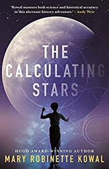 The Calculating Stars (Lady Astronaut Book 1) by [Kowal, Mary Robinette]