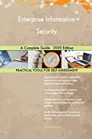 Enterprise Information Security A Complete Guide - 2020 Edition