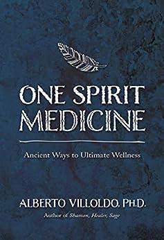 One Spirit Medicine by [Villoldo, Alberto]