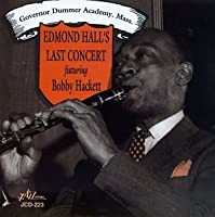 Edmond Hall's Last Concert by EDMOND HALL (2013-05-03)