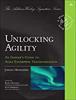 Unlocking Agility: An Insider's Guide to Agile Enterprise Transformation (Addison-Wesley Signature Series (Cohn))