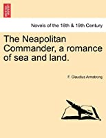 The Neapolitan Commander, a Romance of Sea and Land.