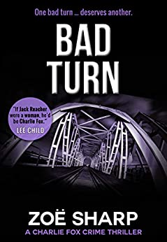 BAD TURN: book 13: Charlie Fox crime mystery thriller series by [Sharp, Zoe]