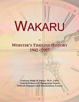 Wakaru: Webster's Timeline History, 1942 - 2007