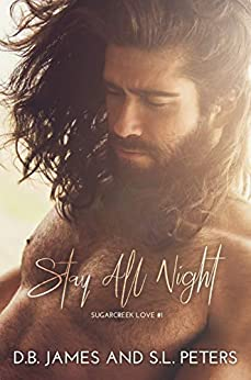 Stay all Night (Sugarcreek Love Book 1) by [James, D.B., Peters, S.L.]
