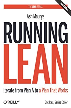 Running Lean: Iterate from Plan A to a Plan That Works (Lean Series) by [Maurya, Ash]