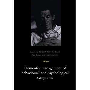 Dementia: Management of Behavioural and Psychological Symptons