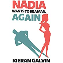 Nadia Wants to Be a Man. Again.
