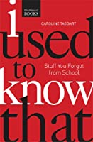 I Used to Know That PB: Stuff You Forgot From School