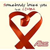 Somebody loves you feat. CIMBA