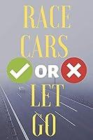 Race Cars  Adrinaline Creative Racecar : Notebook for Car Racing Lovers, Car Drag Racers, Speed Cars.